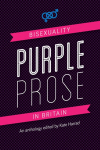 Purple Prose : Bisexuality in Britain-9780996460163