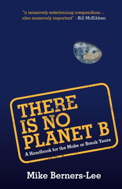 There Is No Planet B : A Handbook for the Make or Break Years-9781108439589
