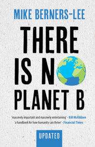 There Is No Planet B : A Handbook for the Make or Break Years - Updated Edition-9781108821575