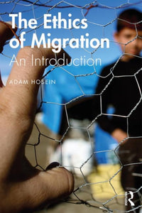 The Ethics of Migration : An Introduction-9781138659520