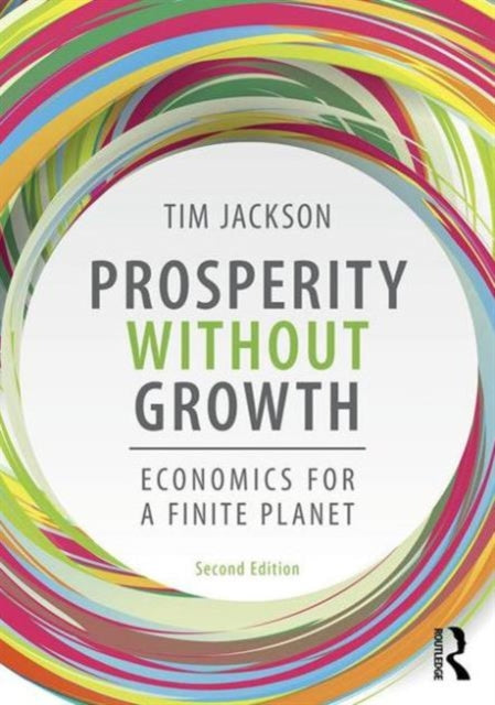 Prosperity without Growth : Foundations for the Economy of Tomorrow-9781138935419