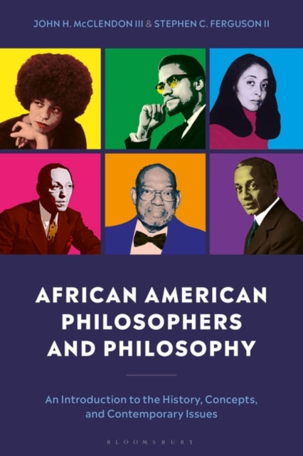 African American Philosophers and Philosophy : An Introduction to the History, Concepts and Contemporary Issues-9781350057951