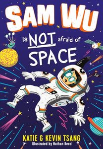 Sam Wu is Not Afraid of Space-9781405297615