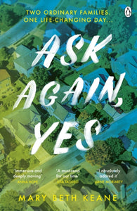 Ask Again, Yes : The gripping, emotional and life-affirming New York Times bestseller-9781405943130