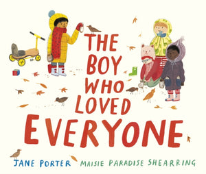 The Boy Who Loved Everyone-9781406380644
