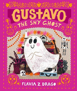 Gustavo, the Shy Ghost-9781406386462