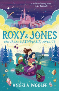 Roxy & Jones: The Great Fairytale Cover-Up-9781406391374