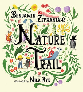 Nature Trail : A joyful rhyming celebration of the natural wonders on our doorstep-9781408361252