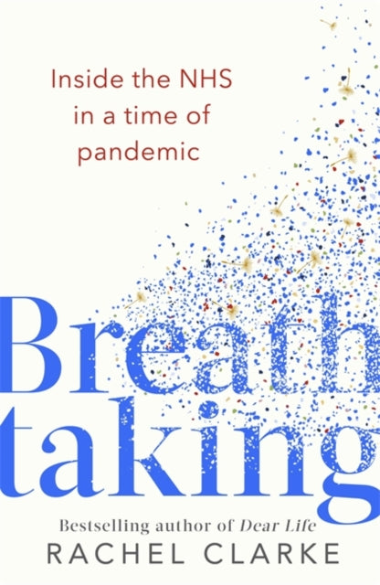 Breathtaking : Inside the NHS in a Time of Pandemic-9781408713785