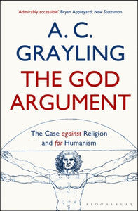 The God Argument : The Case Against Religion and for Humanism-9781408837436