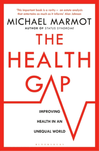 The Health Gap : The Challenge of an Unequal World-9781408857977