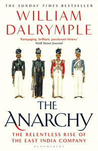 The Anarchy : The Relentless Rise of the East India Company-9781408864395