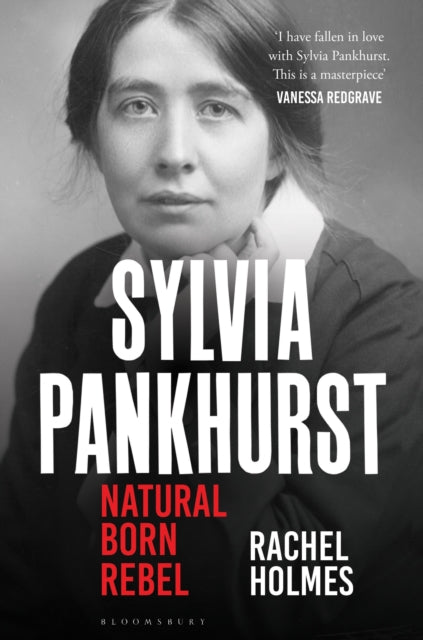 Sylvia Pankhurst : Natural Born Rebel-9781408880418