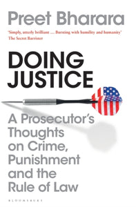 Doing Justice : A Prosecutor's Thoughts on Crime, Punishment and the Rule of Law-9781408899045