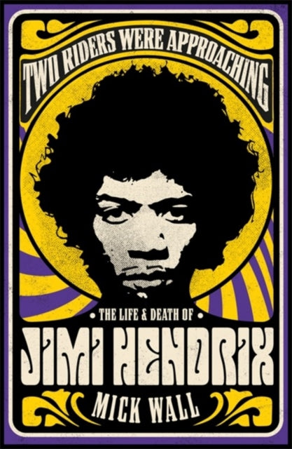 Two Riders Were Approaching: The Life & Death of Jimi Hendrix-9781409160311