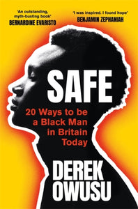 Safe : 20 Ways to be a Black Man in Britain Today-9781409182641