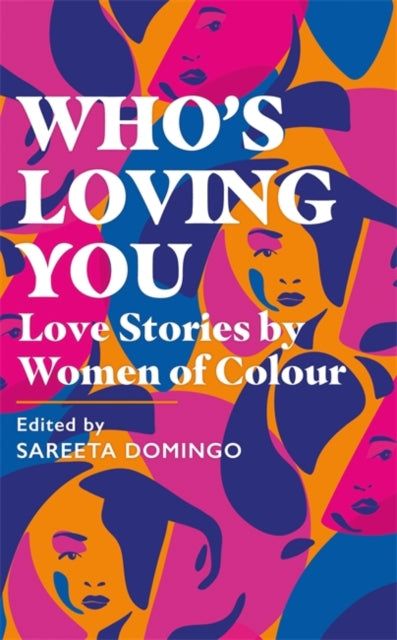 Who's Loving You : Love Stories by Women of Colour-9781409193722