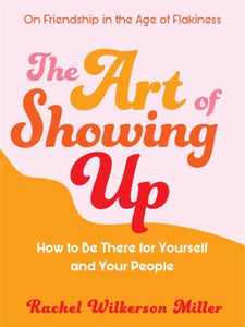 The Art of Showing Up-9781409199144