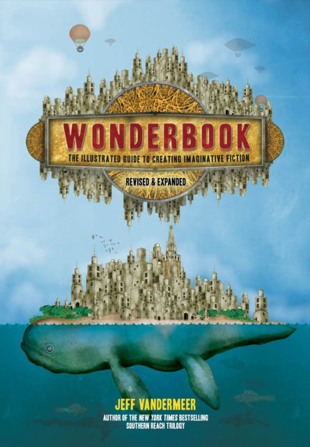 Wonderbook (Revised and Expanded) : The Illustrated Guide to Creating Imaginative Fiction-9781419729669
