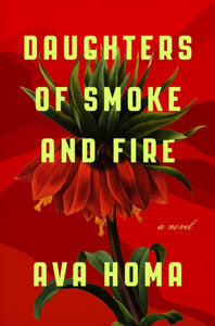 Daughters of Smoke and Fire : A Novel-9781419743092