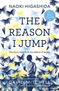 The Reason I Jump: one boy's voice from the silence of autism-9781444776775