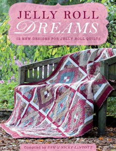 Jelly Roll Dreams : 12 New Designs for Jelly Roll Quilts-9781446300404
