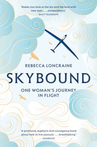 Skybound : One Woman's Journey in Flight-9781447273875