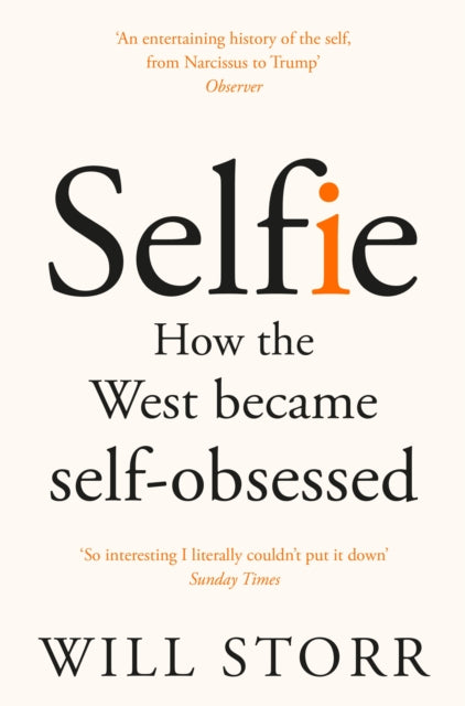 Selfie : How the West Became Self-Obsessed-9781447283669
