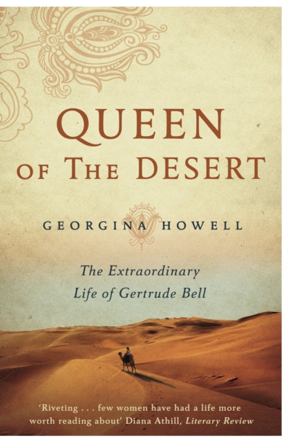 Queen of the Desert : The Extraordinary Life of Gertrude Bell-9781447286264