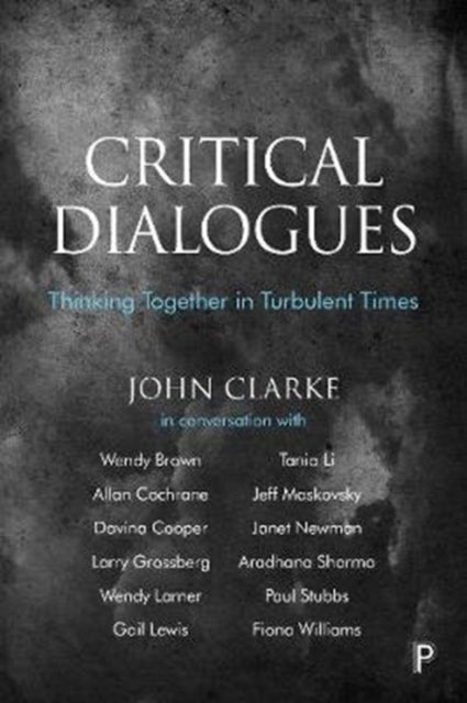 Critical Dialogues : Thinking Together in Turbulent Times-9781447350989