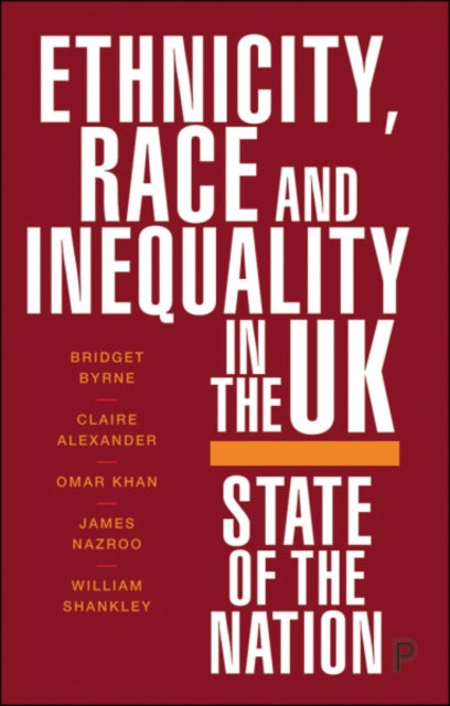 Ethnicity, Race and Inequality in the UK : State of the Nation-9781447351252