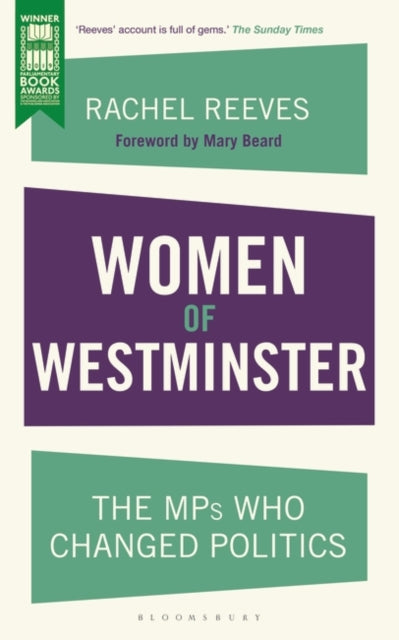 Women of Westminster : The MPs who Changed Politics-9781448217854