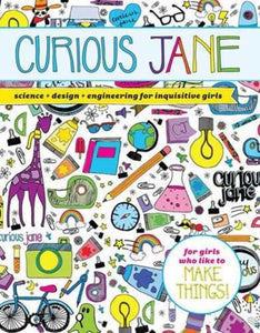 Curious Jane : Science + Design + Engineering for Inquisitive Girls-9781454922353