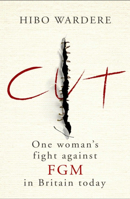 Cut: One Woman's Fight Against FGM in Britain Today-9781471153983