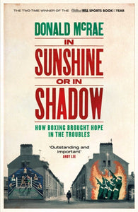 In Sunshine or in Shadow : Shortlisted for the William Hill Sports Book of the Year Prize-9781471163135