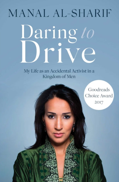 Daring to Drive : A gripping account of one woman's home-grown courage that will speak to the fighter in all of us-9781471164422