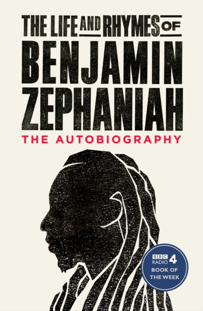 The Life and Rhymes of Benjamin Zephaniah : The Autobiography-9781471168956
