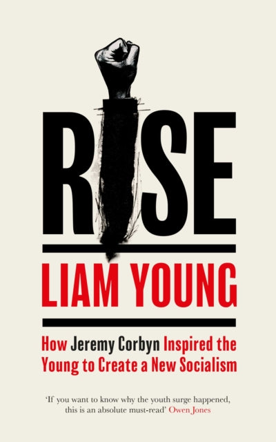 Rise : How Jeremy Corbyn Inspired the Young to Create a New Socialism-9781471171345