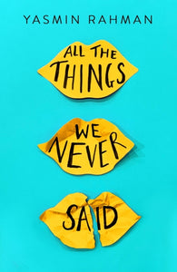 All the Things We Never Said-9781471408298