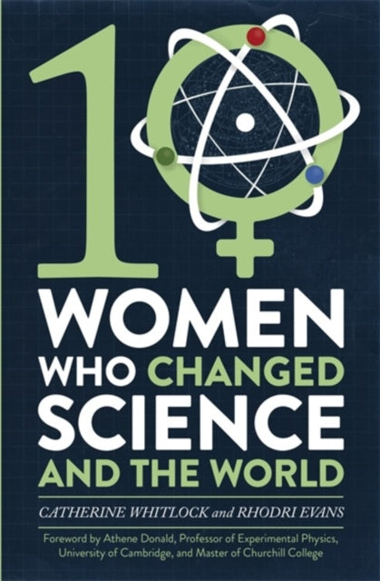Ten Women Who Changed Science, and the World-9781472137432