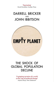 Empty Planet : The Shock of Global Population Decline-9781472142979