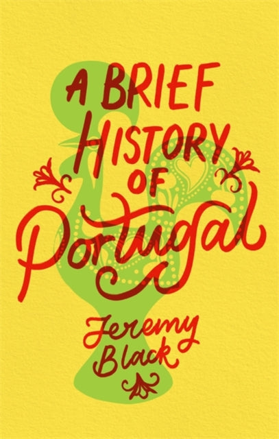 A Brief History of Portugal : Indispensable for Travellers-9781472143587