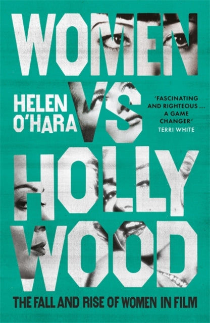 Women vs Hollywood : The Fall and Rise of Women in Film-9781472144430