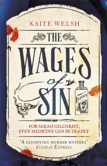The Wages of Sin : A compelling tale of medicine and murder in Victorian Edinburgh-9781472239822