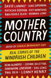 Mother Country : Real Stories of the Windrush Children-9781472261915