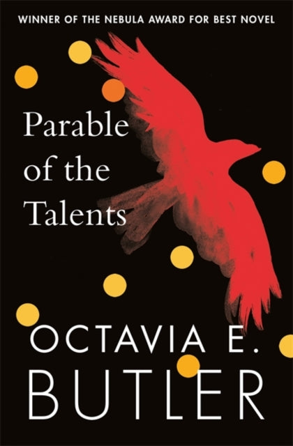 Parable of the Talents : A Nebula Award-winning novel of a terrifying dystopian future-9781472263650