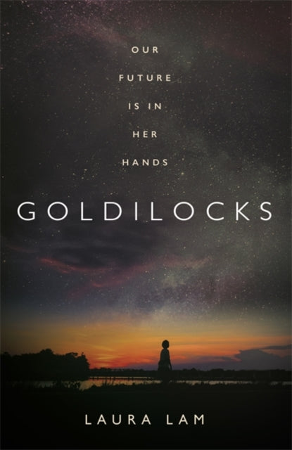 Goldilocks : The boldest high-concept thriller of 2020-9781472267641