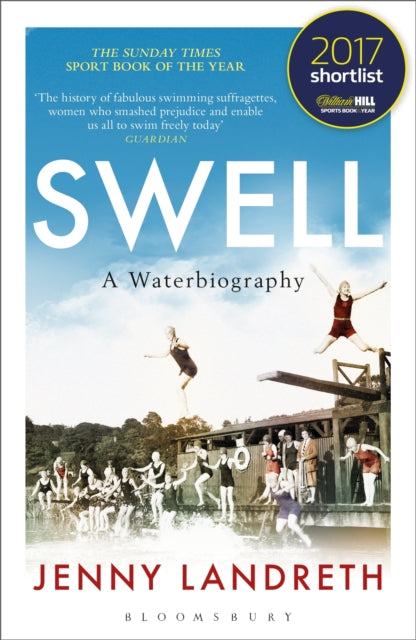 Swell : A Waterbiography The Sunday Times SPORT BOOK OF THE YEAR 2017-9781472938961