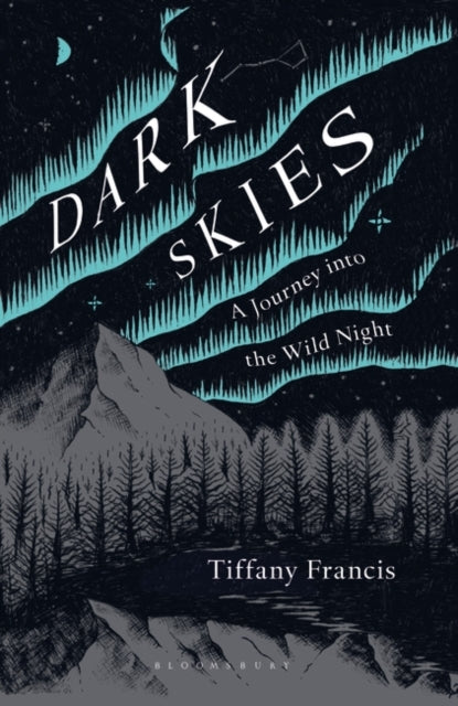 Dark Skies : A Journey into the Wild Night-9781472964595