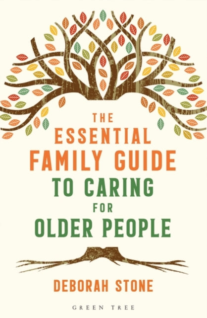 The Essential Family Guide to Caring for Older People-9781472965431